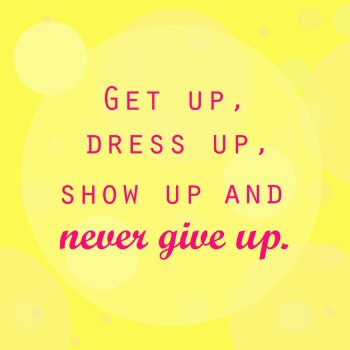 get up dress up quote